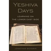 【预订】Yeshiva Days: Learning on the Lower East Side 9780691203