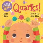 Baby Loves Quarks! 科学宝宝系列纸板书:宝宝爱夸克!