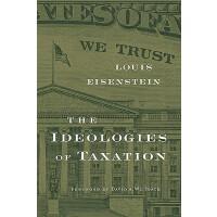 【预订】The Ideologies of Taxation