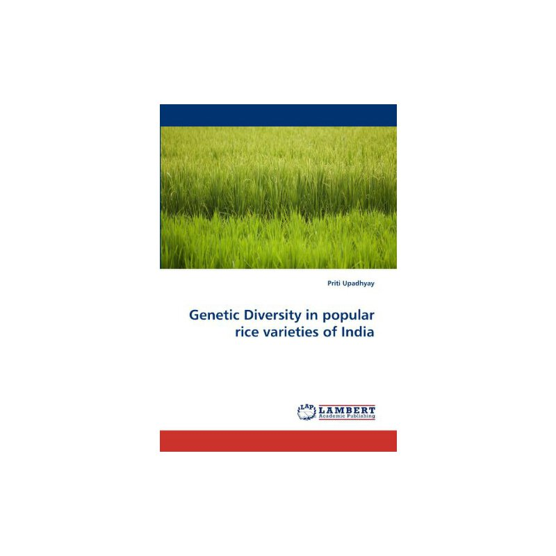Genetic Diversity in popular rice varieties of India [ISBN: 978-3844308815] 美国发货无法退货,约五到八周到货