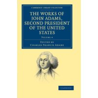 The Works of John Adams, Second President of the United Sta