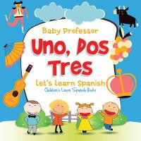【预订】Uno, Dos, Tres: Let's Learn Spanish Children's Learn Spa