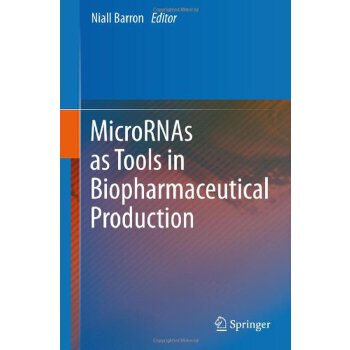 MicroRNAs as Tools in Biopharmaceutical Production [ISBN: 978-9400751279] 美国发货无法退货,约五到八周到货
