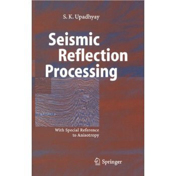 Seismic Reflection Processing: With Special Reference to Anisotropy [ISBN: 978-3642074141] 美国发货无法退货,约五到八周到货
