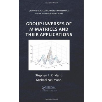 Group Inverses of M-Matrices and Their Applications (Chapman & Hall/CRC Applied Mathematics & Nonlinear Science) [ISBN: 978-1439888582] 美国发货无法退货,约五到八周到货