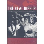 【预订】The Real Hiphop: Battling for Knowledge, Power, and Res