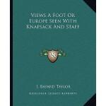 【预订】Views a Foot or Europe Seen with Knapsack and Staff 978