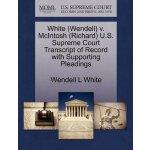 White (Wendell) v. McIntosh (Richard) U.S. Supreme Court Tr