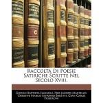 【预订】Raccolta Di Poesie Satiriche Scritte Nel Secolo XVIII.