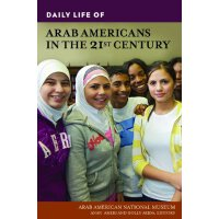 Daily Life of Arab Americans in the 21st Century [ISBN: 978