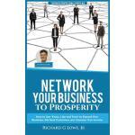 【预订】Network Your Business to Prosperity: How to Use 'know,