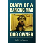 Diary of a Barking Mad Dog Owner [ISBN: 978-1909204072]