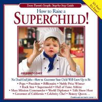 【预订】How to Raise a Superchild!: Every Parent's Simple, Step