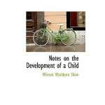 【预订】Notes on the Development of a Child 9781116735086