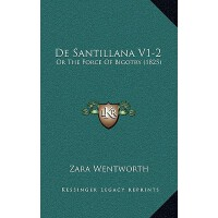 【预订】de Santillana V1-2: Or the Force of Bigotry (1825) 9781