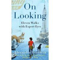 【现货】英文原版 观察世界 On Looking by Alexandra Horowitz 别告诉我你懂狗狗作者 畅