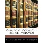 【预订】Catalog of Copyright Entries, Volume 6 9781144279521