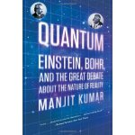 Quantum: Einstein, Bohr, and the Great Debate about the Nat