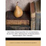 Lettres ??difiantes Et Curieuses, ??crites Des Missions ??t