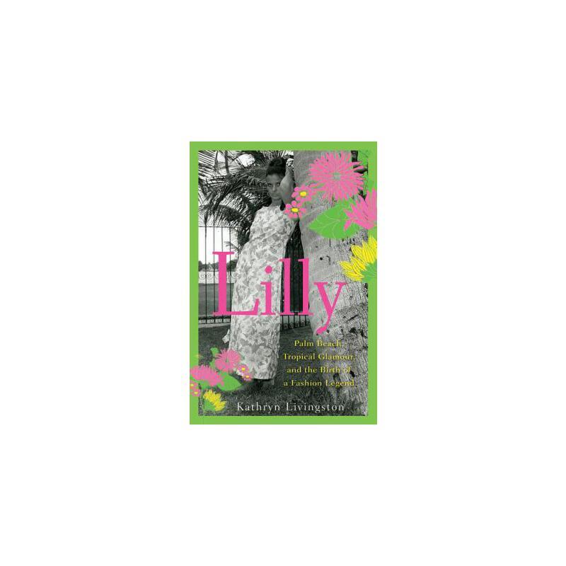 【预订】Lilly: Palm Beach, Tropical Glamour, and the Birth of a Fashion Legend 9780470501603 美国库房发货,通常付款后3-5周到货!