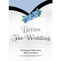 【预订】Before the Wedding: 365 Things to Think about Before Yo