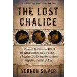 The Lost Chalice: The Real-Life Chase for One of the World'