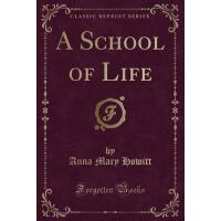 【预订】A School of Life (Classic Reprint)