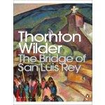 Penguin Modern Classics The Bridge of San Luis Rey