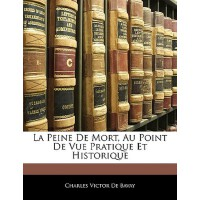 【预订】La Peine de Mort, Au Point de Vue Pratique Et Historiqu