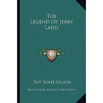 【预订】The Legend of Jerry Ladd 9781163269312 美国库房发货,通常付款后3-5周到货!
