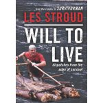 Will to Live: Dispatches from the Edge of Survival [ISBN: 9