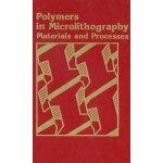 【预订】Polymers in Microlithography: Materials and Processes