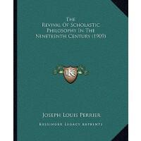 【预订】The Revival of Scholastic Philosophy in the Nineteenth