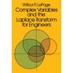Complex Variables and the Laplace Transform for Engineers (
