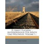 D. Ernst Platners ... Anthropologie Für Aerzte Und Weltweis