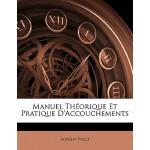 【预订】Manuel Theorique Et Pratique D'Accouchements 9781142550