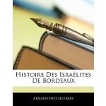【预订】Histoire Des Israelites de Bordeaux 9781145919822