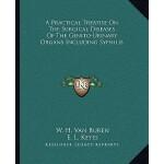【预订】A Practical Treatise on the Surgical Diseases of the Ge