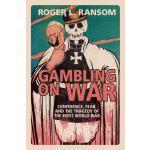【预订】Gambling on War: Confidence, Fear, and the Tragedy of t