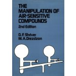 The Manipulation of Air-Sensitive Compounds, 2nd Edition [I