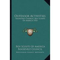 【预订】Outdoor Activities: Roosevelt Council, Boy Scouts of Am