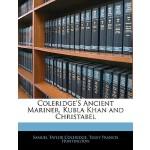 【预订】Coleridge's Ancient Mariner, Kubla Khan and Christabel