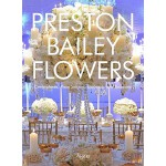 【预订】Preston Bailey Flowers: Centerpieces, Place Setting, Ce