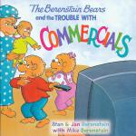 Berenstain Bears and the Trouble with Commercials, The 贝贝熊:商业麻烦 ISBN9780060573874