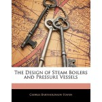 【预订】The Design of Steam Boilers and Pressure Vessels 978114