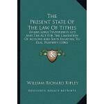 【预订】The Present State of the Law of Tithes: Under Lord Tent