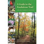 A Guide to the Knobstone Trail: Indiana's Longest Footpath