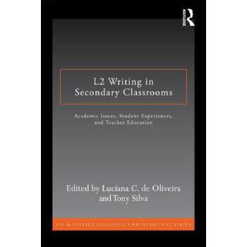【预订】L2 Writing in Secondary Classrooms: Student Experiences, Academic Issues, and Teacher Education 预订商品,需要1-3个月发货,非质量问题不接受退换货。