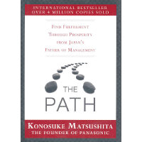 The Path: Find Fulfillment through prosperity from Japan's Father of Management ?松下之路