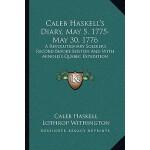 【预订】Caleb Haskell's Diary, May 5, 1775-May 30, 1776: A Revo